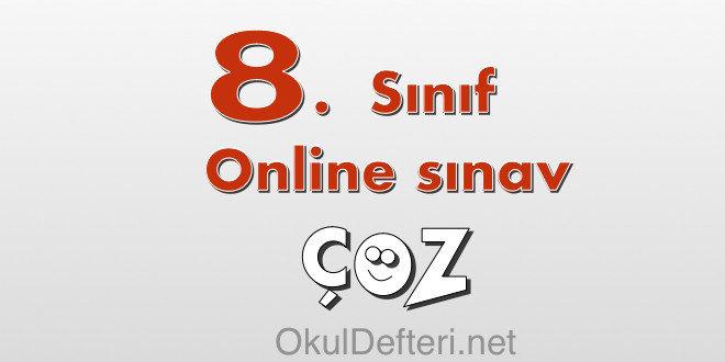8. Sınıf online yazılı sınav - 8 - 8. Sınıf online yazılı sınavlar