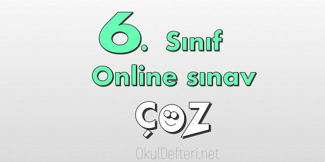 6. Sınıf online yazılı çöz - 6 - 6. Sınıf online yazılı sınav çöz