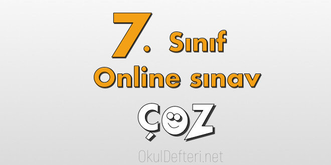 7. Sınıf online yazılı çöz [object object] - 7 - 7. Sınıf online sınavlar